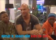 Detlef D! Soost für kids to life